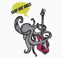 slap dat bass. by Jessica Garcia