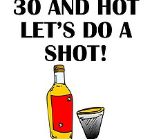30 And Hot by GiftIdea