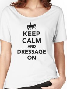 Keep calm and dressage on Women's Relaxed Fit T-Shirt