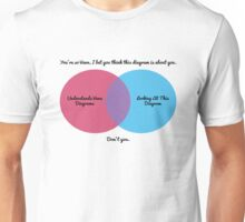 You're so Venn, I bet you think this diagram is about you Unisex T-Shirt