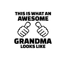 This is what an awesome grandma looks like Photographic Print