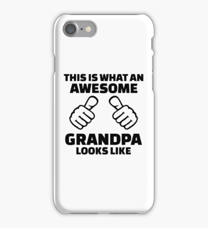 This is what an awesome grandpa looks like iPhone Case/Skin