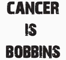 cancer is bobbins.  by liverecs