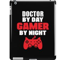 doctor by day gamer by night iPad Case/Skin
