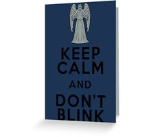Keep Calm and Don't Blink - Weeping Angels - Doctor Who Greeting Card