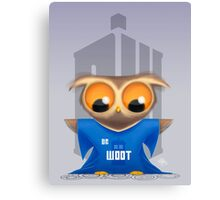 DR WOOT?.. DR WOOT?.. DR WOOT?? Canvas Print