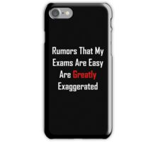 Rumors That My Exams Are Easy Are Greatly Exaggerated iPhone Case/Skin