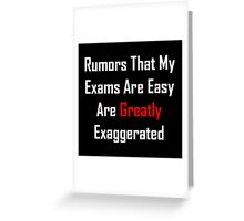 Rumors That My Exams Are Easy Are Greatly Exaggerated Greeting Card