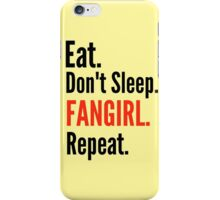 EAT, DON'T SLEEP, FANGIRL, REPEAT #2 iPhone Case/Skin
