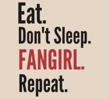 EAT, DON'T SLEEP, FANGIRL, REPEAT #2 by FandomizedRose