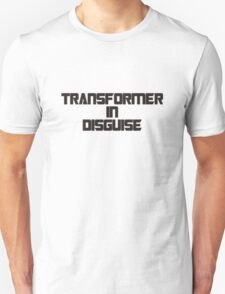Transformer In Disguise fun design T-Shirt