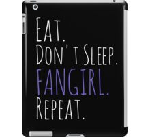 EAT, DON'T SLEEP, FANGIRL, REPEAT (white) iPad Case/Skin