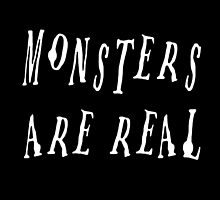 Monsters are real by Samantha Lusher