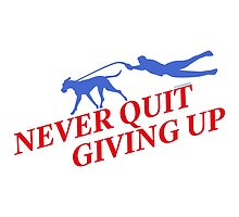 Never Quit Giving Up by Doggenhaus