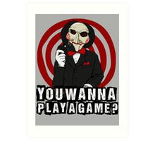 Billy - You wanna play a game? Art Print