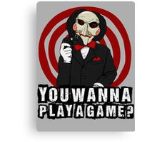 Billy - You wanna play a game? Canvas Print
