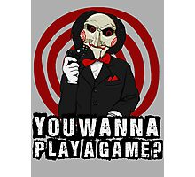 Billy - You wanna play a game? Photographic Print