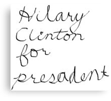 Hilary for Presadent Canvas Print