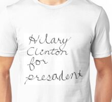 Hilary for Presadent Unisex T-Shirt