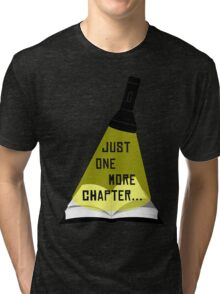 Just One More Chapter... Tri-blend T-Shirt