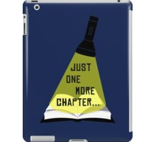 Just One More Chapter... iPad Case/Skin