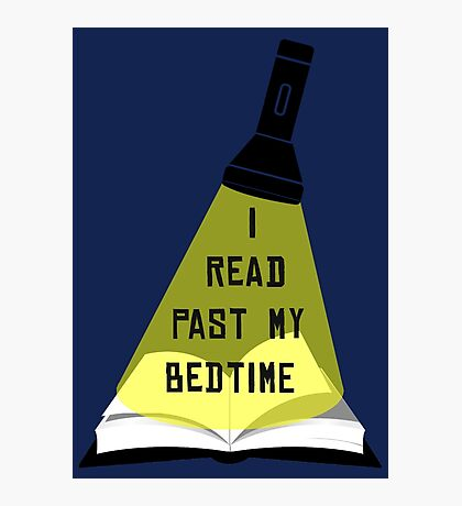 I Read Past My Bedtime Photographic Print