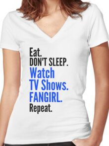 EAT, DON'T SLEEP, WATCH TV SHOWS, FANGIRL, REPEAT (black) Women's Fitted V-Neck T-Shirt