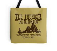 Big Thunder Mining Co Tote Bag