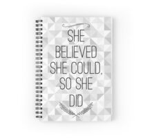 She Believed She Could Spiral Notebook