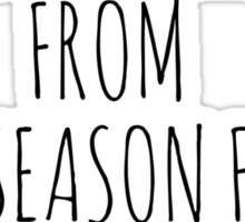 I am suffering from post season finale syndrome Sticker