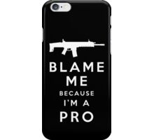 Blame me!! iPhone Case/Skin