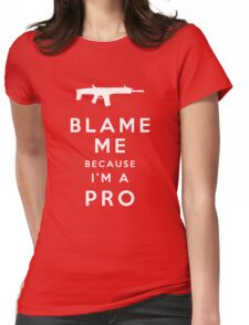 Blame me!! Womens Fitted T-Shirt