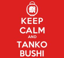 Keep Calm and Tanko Bushi Kids Clothes