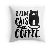 I Like Cats and Coffee Throw Pillow