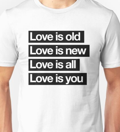Love Is All. - The Beatles. Unisex T-Shirt