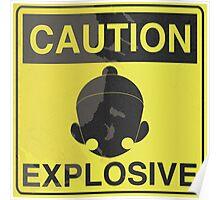 Caution Explosive Poster