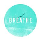 Just Breathe. by TheLoveShop