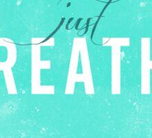 Just Breathe. Sticker