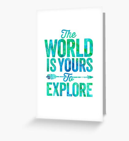 The World is Yours To Explore - Green/Blue Version. Greeting Card