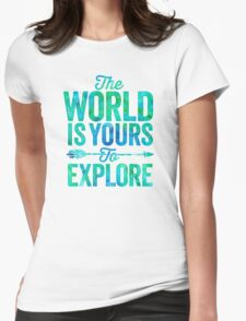 The World is Yours To Explore - Green/Blue Version. Womens Fitted T-Shirt