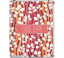 Choose Happy iPad Case/Skin