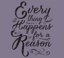 Everything Happens for a Reason Kids Tee