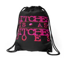 BITCHES IS Drawstring Bag