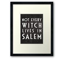 Not Every Witch Lives In Salem Framed Print