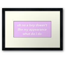 Oh No A Boy Doesn't Like My Appearance Framed Print
