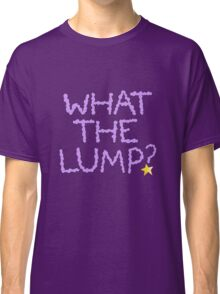 What the Lump Classic T-Shirt