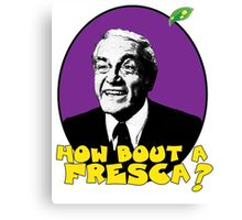 how bout a fresca? Canvas Print