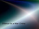 Silence is a War Crime by Albert