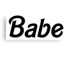 Babe - Black  Canvas Print