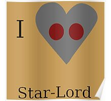 I Heart Star-Lord Poster